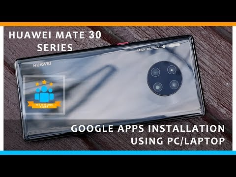 Huawei Mate 30 Pro Google Apps Installation Using PC/Laptop (HiSuite)