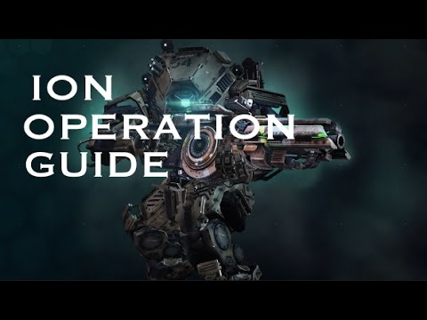 Titanfall 2: Ion Titan Guide