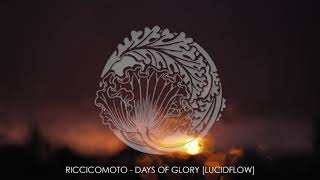 Riccicomoto - Days Of Glory [Lucidflow]