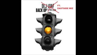 Dej Loaf- Back Up Ft. Eastside Wiz