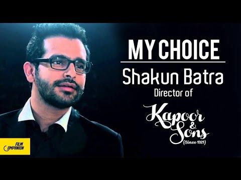 Shakun Batra | My Choice | Film Companion