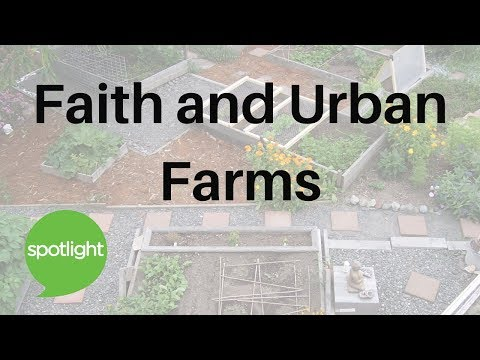 """Faith and Urban Farms"" - practice English with Spotlight"