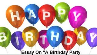 Persuasive Essay Samples For High School Wonderful Speech On My Best Birthday Party Check Price  Studybay Is An  Academic Writing Service For Students Essays Term Papers Dissertations  And Much  Sample Essays High School also How To Write A Proposal Essay Example My Best Birthday Essay  Cinetpainorg English Persuasive Essay Topics