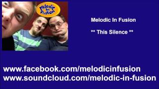 Melodic In Fusion - This Silence