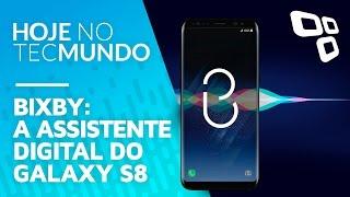 Samsung revela detalhes da Bixby, a assistente digital do Galaxy S8 - Hoje no TecMundo
