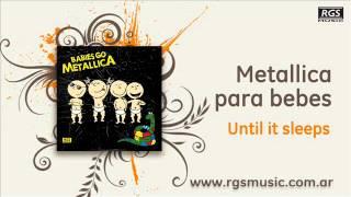 Metallica para Bebes - Until it sleeps