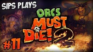 Sips Plays Orcs Must Die! 2 - Part 11 - Troll Control