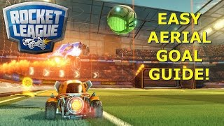 HOW TO SCORE AERIAL GOALS! - Rocket League Sixpack's Academy [Guide]