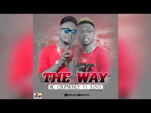 Download Mc ChopMoney - The Way ft. Sinic