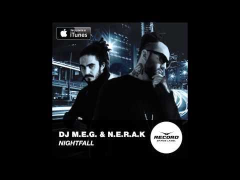 Dj Meg nerak. DJ MEG & NERAK - NIGHTFALL - послушать mp3 в отличном качестве