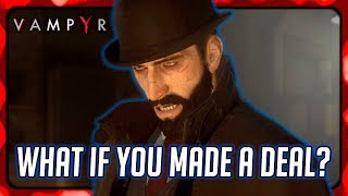 VAMPYR ► What Happens if You Made a Deal with Nurse Crane (Best Outcome)