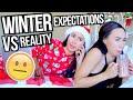 Expectations Vs. Reality : Winter Break | MyLifeAsEva