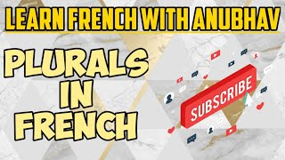 Plurals in French | Class #66 | Learn French with Anubhav