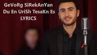Gevorg Sirekanyan - Du en urish tesakn es (Lyrics)