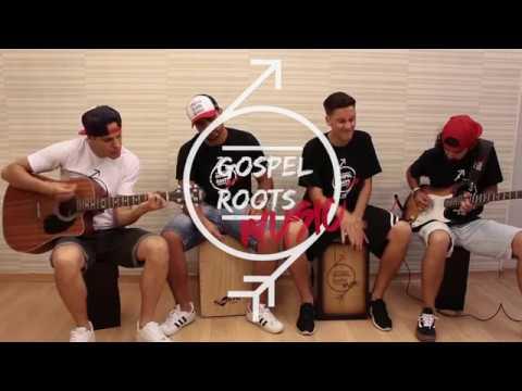 Oi Jesus + Deixa Queimar - Gospel Roots Music (Cover)