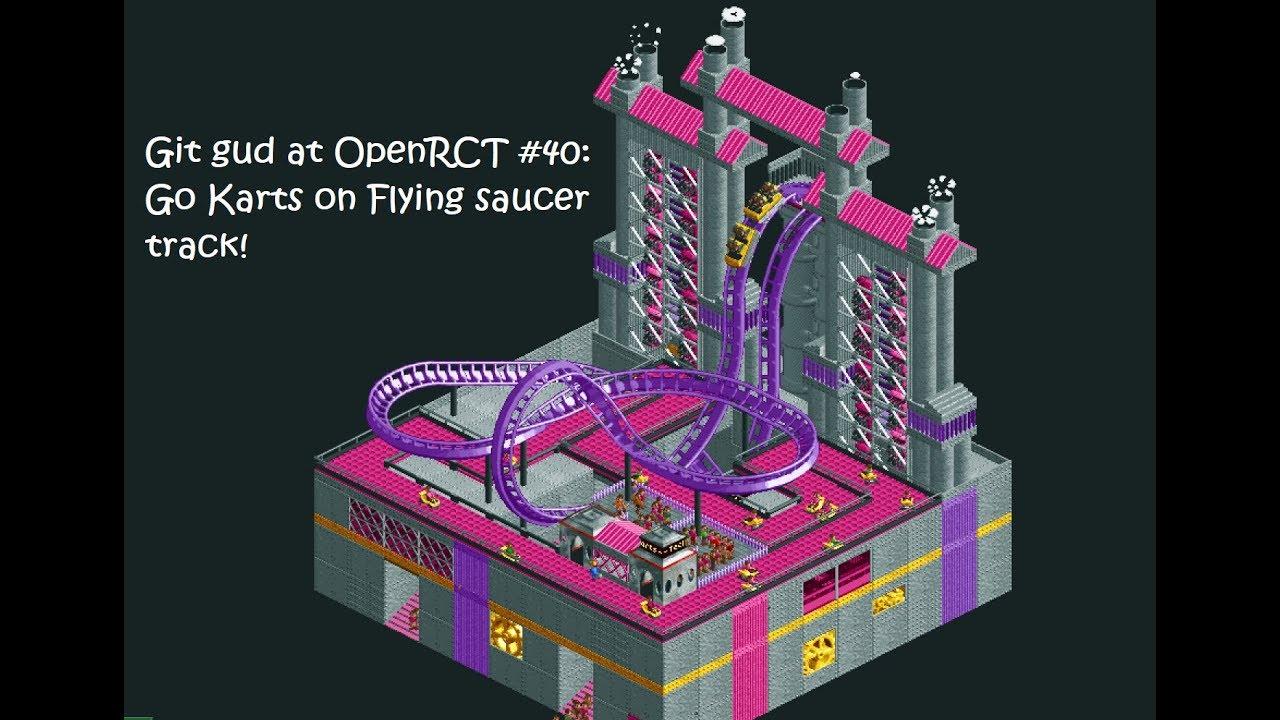 Git Gud at OpenRCT2 #40: Go Karts on Flying Saucer track