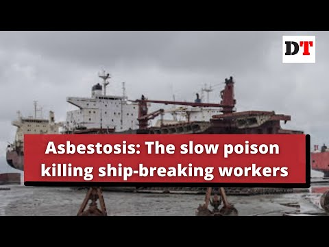 Asbestosis: The slow poison killing ship-breaking workers
