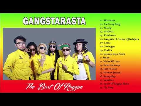 Lagu Reggae Indonesia Terbaru & Terpopuler 2018 - Terbaik dari Album Lengkap Reggae GANGSTARASTA