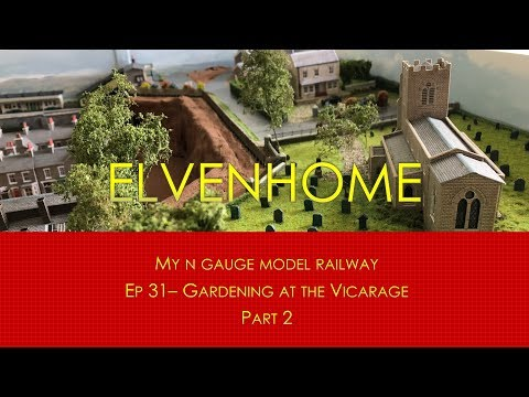 N Gauge Model Railway Scenery – creating a Garden Part 2 Elvenhome Ep31