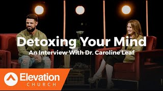 Detoxing Your Mind: An Interview With Dr. Caroline Leaf