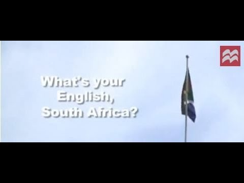 What's your English, South Africa?