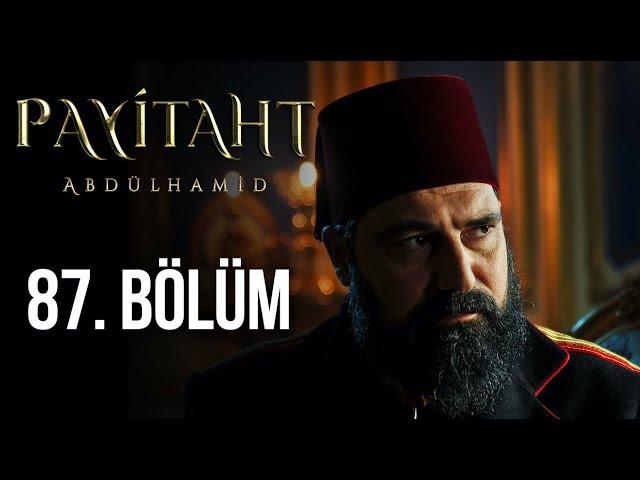 Payitaht Abdülhamid 87. Bölüm (HD)