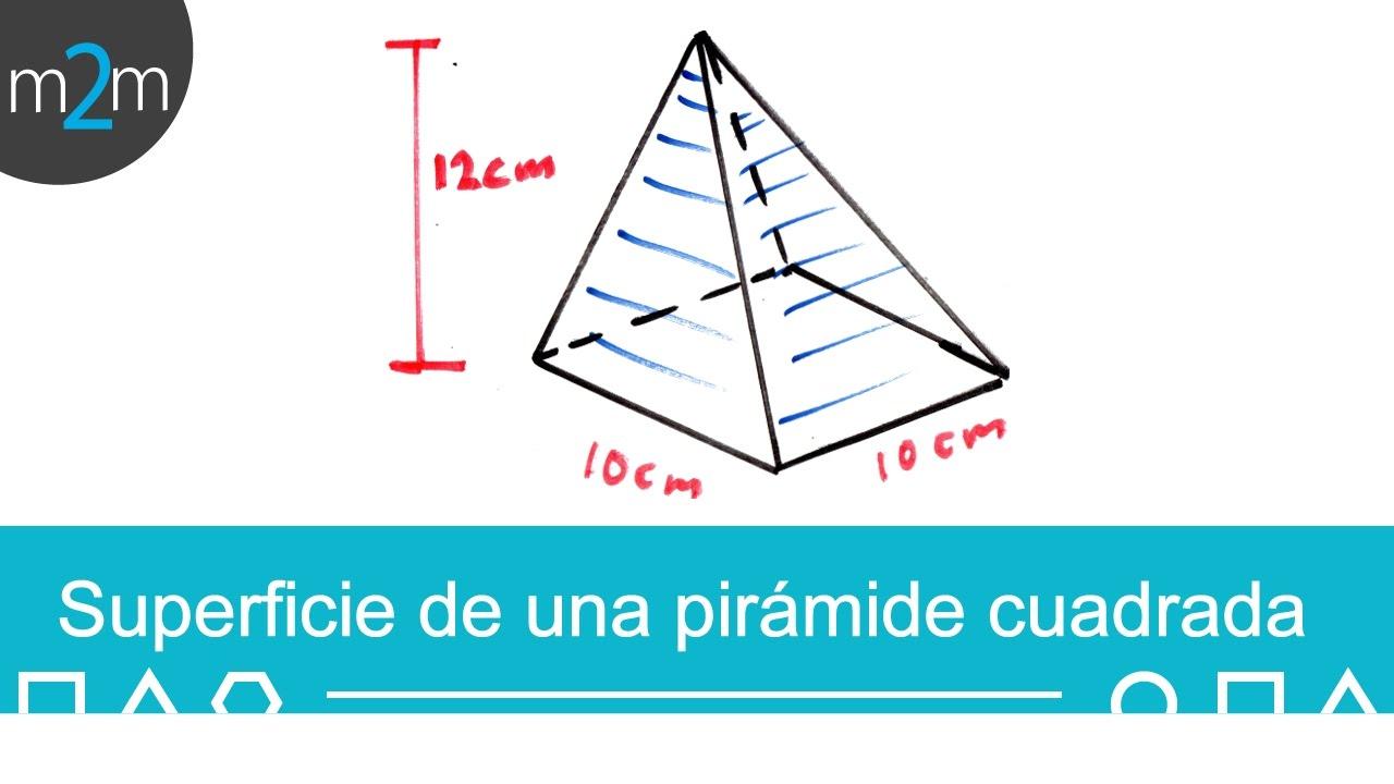área De Una Pirámide Con Base Cuadrada Youtube
