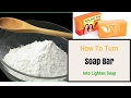 How To Turn Soap Bar Into Lighten Soap