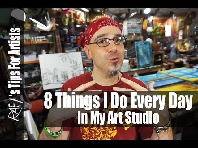 8 Things I Try To DO Every Day In My Art Studio