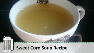 Sweet Corn Soup Recipe  Soup Maker Recipe