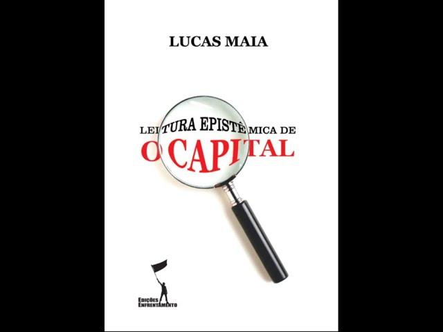 "Booktrailer de ""Leitura Epistêmica de O Capital"", de Lucas Maia."
