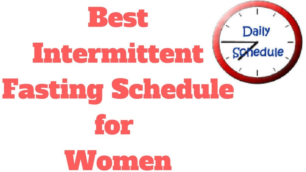Intermittent Fasting Time Schedule for Women | New ...