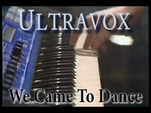 Ultravox - We Came To Dance (Full Version, stereo)