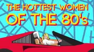The Hottest Women of the 80s