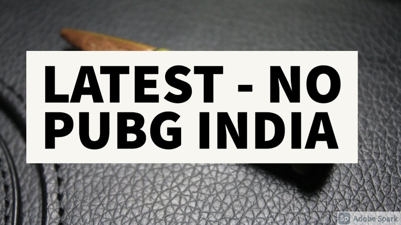 LATEST - NO PUBG INDIA - CONDITION APPLIES