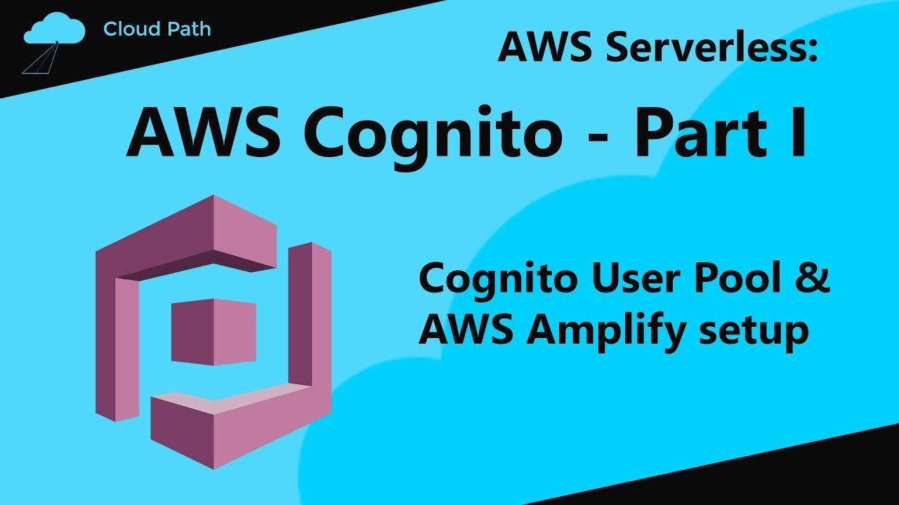 AWS Cognito Tutorial Part I | Cognito User Pool & AWS Amplify setup