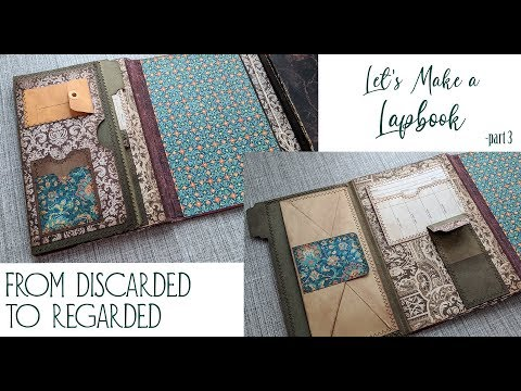From Discarded to Regarded - Let's Make a Lapbook - pt 3