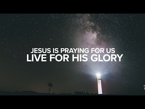 Jesus is Praying for Us: Live for His Glory - Peter Tanchi