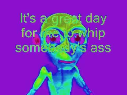 great day to whip somebodys ass