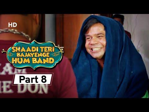 Shaadi Teri Bajayenge Hum Band - Bollywood Comedy Movie - Part 8 - Rajpal Yadav - Rahul Bagga