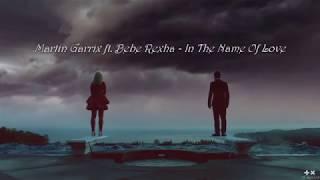 Martin Garrix Ft. Bebe Rexha In The Name Of Love Lyrics.mp3