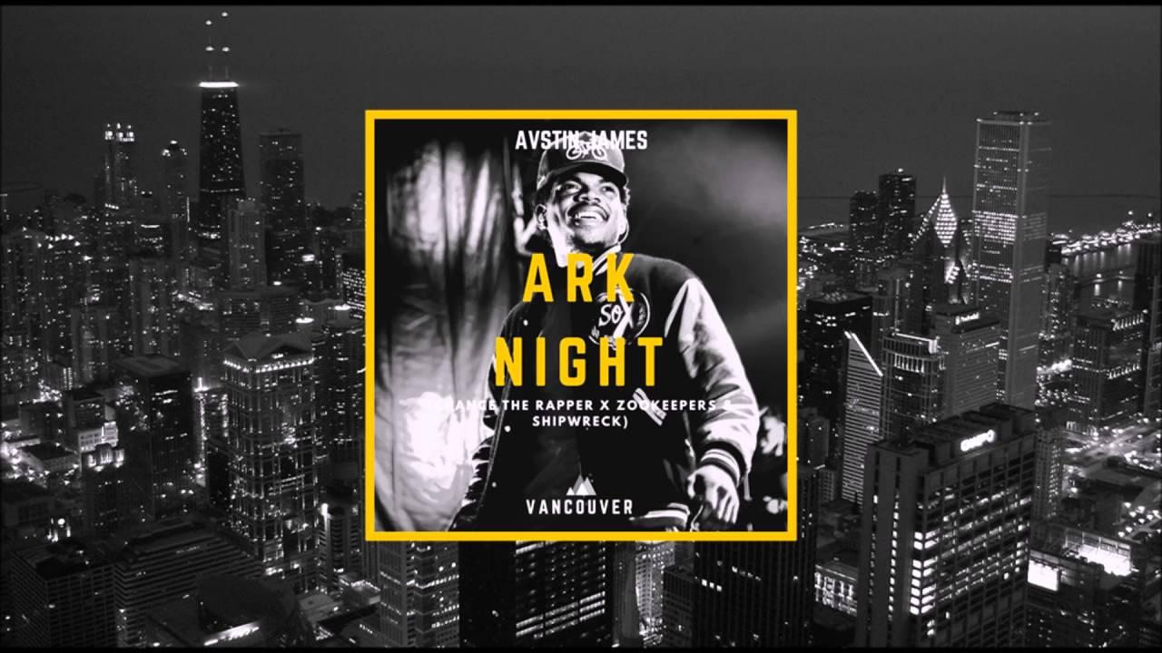 AUSTIN JAMES - Ark Night (Chance The Rapper X Zookeepers & Shipwrek)