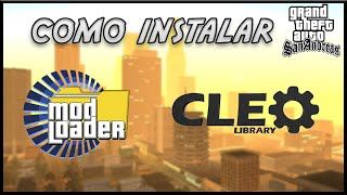 Como Instalar Livraria Cleo 4 e ModLoader - Gta San Andreas