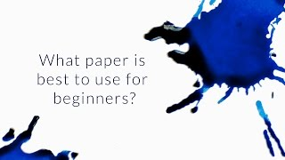 What Paper Is Best To Use For Beginners? - Q&A Slices