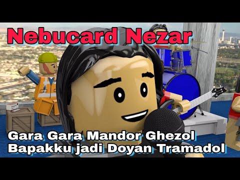 Nebucard Nezar - GARA GARA MANDOR GHEZOL BAPAKU DOYAN TRAMADOL (Official HD Lego Version)