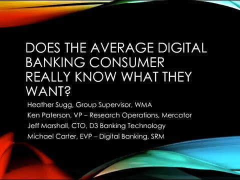 Does The Average Digital Banking Consumer Really Know What They Want?