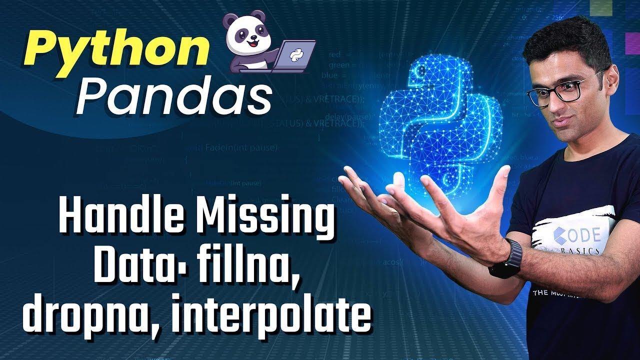 Python Pandas Tutorial 5: Handle Missing Data: fillna, dropna, interpolate