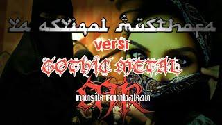 Ya Asyiqol Musthofa versi symphonic metal