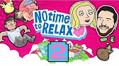 Relax no time to