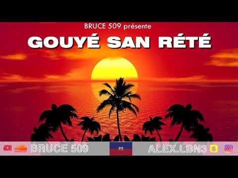 GOUYÉ SAN RÉTÉ - KOMPA GOUYAD MIX 2020  BY BRUCE 509